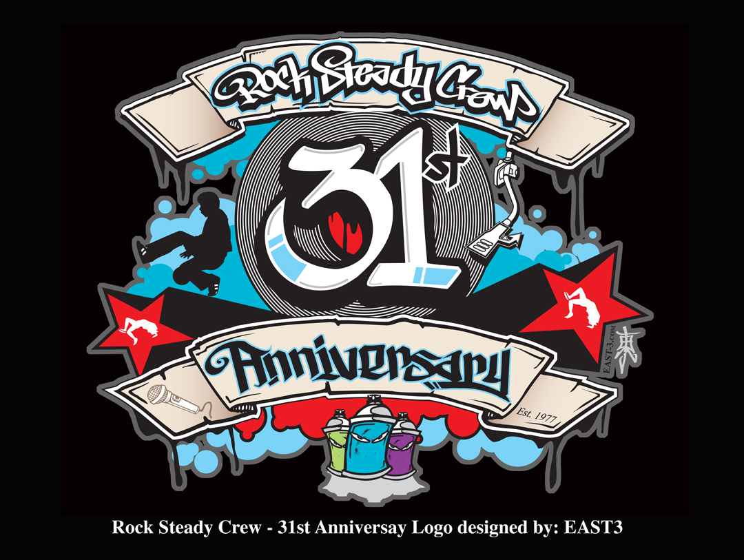 Rock Steady Crew 31st Anniversary art by East3
