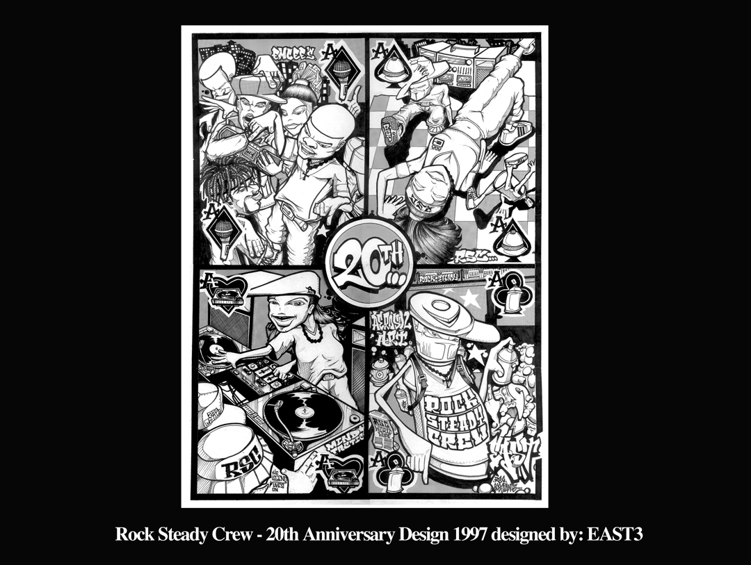 Rock Steady Crew 20th Anniversary art by East3